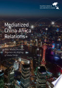 Mediatized China Africa Relations