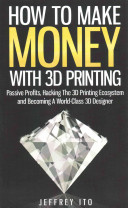 How to Make Money with 3D Printing