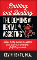 Battling and Beating the Demons of Dental Assisting