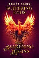 Suffering Ends When Awakening Begins Book