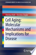 Cell Aging Molecular Mechanisms And Implications For Disease Book PDF