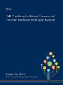 LMI Conditions for Robust Consensus of Uncertain Nonlinear Multi Agent Systems