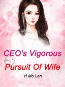 CEO's Vigorous Pursuit Of Wife Pdf/ePub eBook