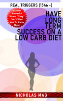 Have Long Term Success on a Low Carb Diet  Real Triggers  1546