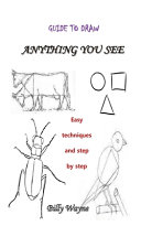 Guide to Draw Anything You See