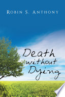 Death Without Dying Book