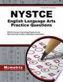 NYSTCE English Language Arts Practice Questions: NYSTCE Practice Tests & Exam Review for the New York State Teacher Certification Examinations