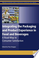 Integrating the Packaging and Product Experience in Food and Beverages Book
