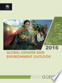 Global Gender and Environment Outlook 2016