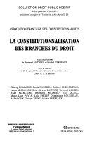 La constitutionnalisation des branches du droit