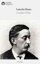 Delphi Complete Works of Lafcadio Hearn (Illustrated) Pdf/ePub eBook