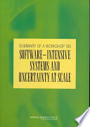 Summary of a Workshop on Software Intensive Systems and Uncertainty at Scale Book