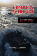 Pdf A New Strategy for Complex Warfare: Combined Effects in East Asia Telecharger