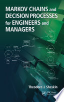 Markov Chains and Decision Processes for Engineers and Managers