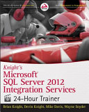 Knight s Microsoft SQL Server 2012 Integration Services 24 Hour Trainer