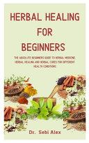 Herbal Healing For Beginners