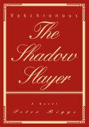 The Shadow Slayer