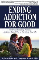 Ending Addiction for Good: The Groundbreaking, Holistic, ...