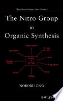 The Nitro Group in Organic Synthesis Book