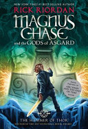 Magnus Chase and the Gods of Asgard, Book 2 The Hammer of Thor Rick Riordan Cover