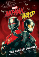 Marvel S Ant Man And The Wasp The Heroes Journey