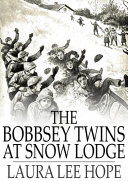 The Bobbsey Twins at Snow Lodge Pdf/ePub eBook