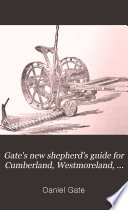 Gate's New Shepherd's Guide for Cumberland, Westmoreland, and Lancashire
