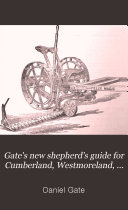 Gate s New Shepherd s Guide for Cumberland  Westmoreland  and Lancashire