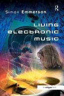 Living Electronic Music [Pdf/ePub] eBook