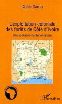 Pdf L'exploitation coloniale des forêts en Côte d'Ivoire Telecharger