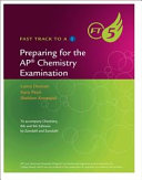 Fast Track to a 5: Preparing for the AP Chemistry Examination
