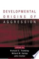 Developmental Origins Of Aggression Book PDF