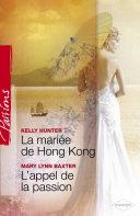 La mariée de Hong Kong - L'appel de la passion (Harlequin Passions)