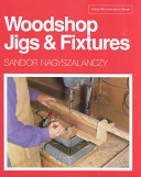 Woodshop Jigs   Fixtures