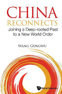 China Reconnects: Joining A Deep-rooted Past To A New World Order Pdf/ePub eBook