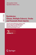 Brainlesion  Glioma  Multiple Sclerosis  Stroke and Traumatic Brain Injuries Book
