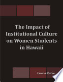 The Impact of Institutional Culture on Women Students in Hawaii