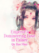 Emperor s Domineering Love in Palace