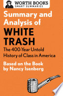 Summary and Analysis of White Trash  The 400 Year Untold History of Class in America Book