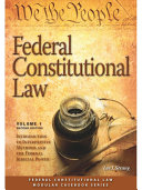 Federal Constitutional Law: Introduction to Interpretive Methods and Federal Judicial Power, (Volume 1) (2015)