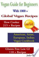 Vegan Guide for Beginners  With 1000   Global Vegan Recipes