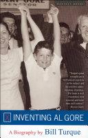 Inventing Al Gore: A Biography