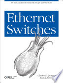 Ethernet Switches  : An Introduction to Network Design with Switches