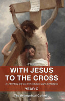 Pdf With Jesus to the Cross: Year C