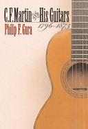 C F  Martin   His Guitars  1796 1873