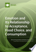 Emotion and Its Relationship to Acceptance, Food Choice, and Consumption: The New Perspective