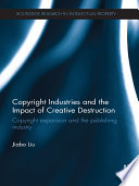 Copyright Industries and the Impact of Creative Destruction