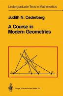 A Course in Modern Geometries