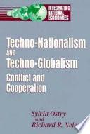 Techno Nationalism and Techno Globalism
