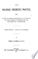 The railroad engineer's practice : being a short but complete description of the duties of the young engineer in preliminary and location surveys and in construction /